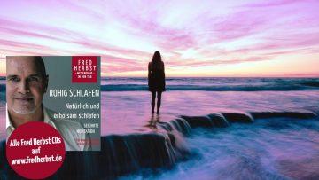 """Meditation """"Ruhig Schlafen"""" mit Fred Herbst"""