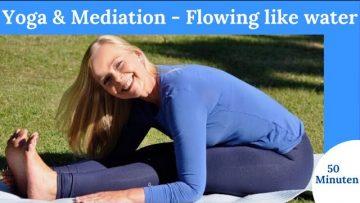 Yoga & Meditation 50 Minuten zum Element Wasser | Flowing like water | fliessende weiche Bewegungen